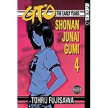 GTO: The Early Years -- Shonan Junai Gumi Volume 4 by Fujisawa Tohru (2007-06-12)