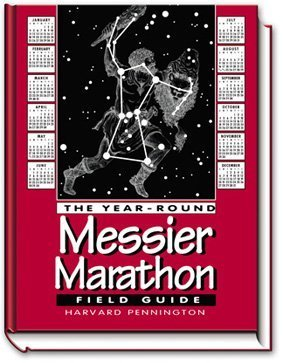 The Year-Round Messier Marathon Field Guide: With Complete Maps, Charts and Tips to Guide You to Enjoying the Most Famous List of Deep-Sky Objects by H. C. Pennington (1997-07-02)