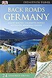 Back Roads Germany (DK Eyewitness Travel Back Roads)