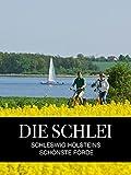 Die Schlei - Schleswig-Holsteins schönste Förde