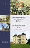 Kleine Kulturgeschichte der schlesischen Schlösser: 150 Adelssitze im Portrait - Band 1: Niederschlesien -