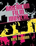 The American Film Musical by Charles (Rick) F. Altman (1988-02-22)