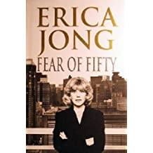 Fear of Fifty: A Mid-Life Memoir
