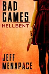 Bad Games: Hellbent by Jeff Menapace (2014-01-12)