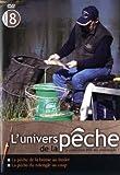 L'Univers de la pêche Volume 8: La pêche de la Brème au feeder / La pêche du Rotengle au coup