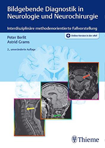 Bildgebende Diagnostik in Neurologie und Neurochirurgie: Interdisziplinäre methodenorientierte Fallvorstellung