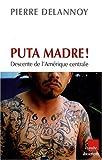 Puta Madre ! : Descente de l'Amérique centrale