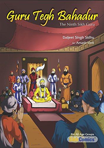 Guru Tegh Bahadur - The Ninth Sikh Guru (Sikh Comics for Children & Adults) por Daljeet Singh Sidhu