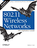 802.11 Wireless Networks: The Definitive Guide: The Definitive Guide