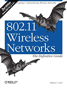 802.11 Wireless Networks: The Definitive Guide: The Definitive Guide par [Gast, Matthew S.]