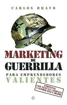 Marketing de guerrilla para emprendedores valientes (Fuera de colección) de [Bravo, Carlos]