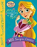 Disney Tangled The Series Write Imagine Create: Where Your Imagination Can Grow and Grow! (Write Inspire Create)