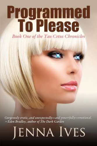 Programmed To Please (The Tau Cetus Chronicles Book 1) by [Ives, Jenna]