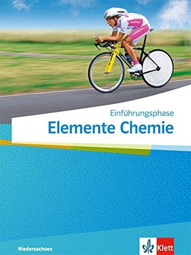 Elemente Chemie Einführungsphase. Ausgabe Niedersachsen: Schülerbuch Klasse 11 (G9) (Elemente Chemie. Ausgabe für Niedersachsen ab 2018)