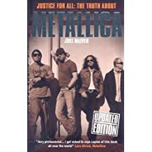 Justice for All: The Truth about Metallica by Joel McIver (2009-09-01)