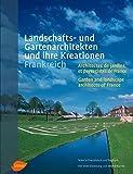 Landschafts- und Gartenarchitekten und ihre Kreationen. Frankreich