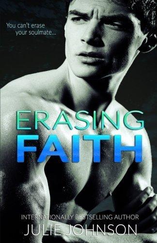 Erasing Faith by Julie Johnson (2014-12-17)