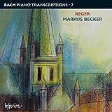 Johann Sebastian Bach: Klaviertranskriptionen, Vol.7 - Max Reger