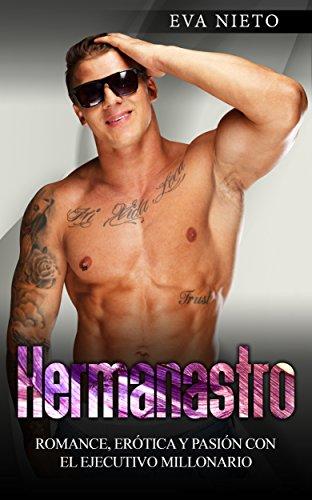 Hermanastro: Romance, Erótica y Pasión con el Ejecutivo Millonario (Novela de Romance y Erótica en Español nº 1)