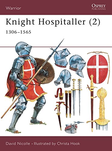 Knight Hospitaller (2): 1306-1565: 1306-1565 Pt.2 (Warrior) por Dr David Nicolle