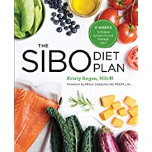 The SIBO Diet Plan: Four Weeks to Relieve Symptoms and Manage SIBO (English Edition)