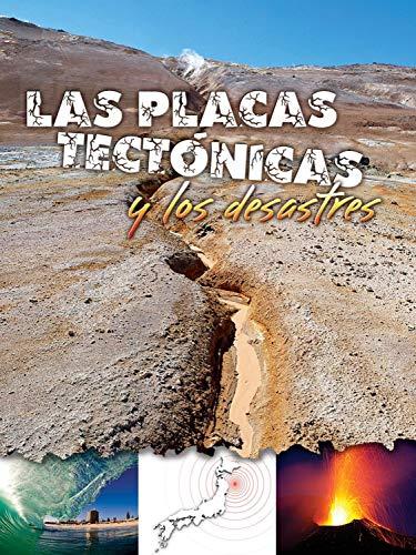 Las Placas Tectónicas Y Los Desastres: Plate Tectonics and Disasters (Let's Explore Science) por Tom Greve