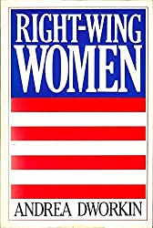 Right-Wing Women by Andrea Dworkin (1983-01-30)