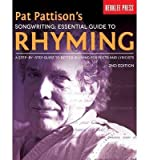 [(Songwriting: Essential Guide to Rhyming: A Step-by-step Guide to Better Rhyming and Lyrics)] [Author: Pat Pattison] pu