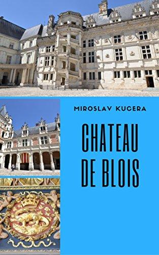 Chateau de Blois: Simple Guide (Chateaux of the Loire Valley) book cover