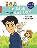 Le club des DYS, Tome 5 - Charlie et le petit chat