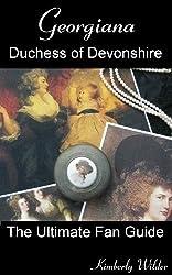 Georgiana, Duchess of Devonshire: The Ultimate Fan Guide