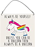 ALWAYS BE YOURSELF UNLESS YOU CAN BE A UNICORN Funny SMALL Wall Metal PLAQUE SIGN Retro
