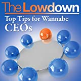 The Lowdown: Top Tips for Wannabe CEOs