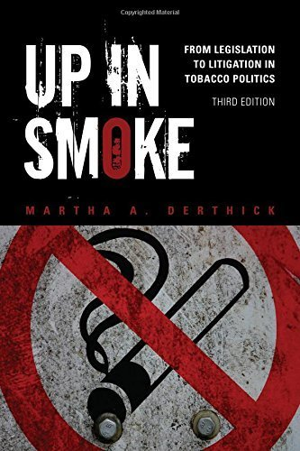 Up in Smoke: From Legislation to Litigation in Tobacco Politics by Derthick, Martha A (2011) Paperback