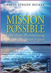Mission Possible 2: Lebe deine Bestimmung und erfülle deine Vision