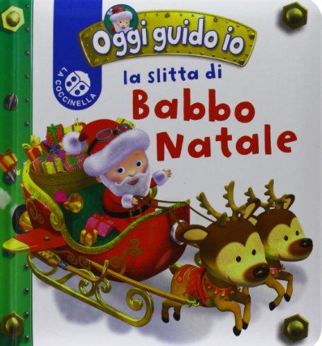 La slitta di Babbo Natale. Oggi guido io