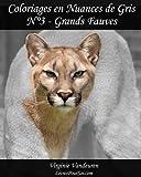 Coloriages en Nuances de Gris - N° 3 - Grands Fauves: 25 images de Grands Fauves toutes en nuances de gris à colorier
