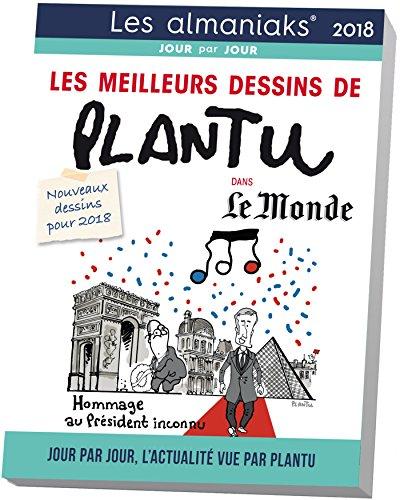CALENDRIER - Almaniak Les meilleurs dessins de Plantu dans le Monde 2018 par Olivier Biffaud