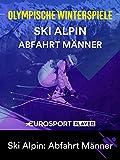 Ski Alpin: Abfahrt Männer