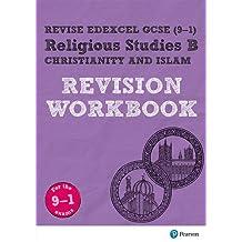 Revise Edexcel GCSE (9-1) Religious Studies B, Christianity & Islam Revision Workbook: for the 9-1 exams (Revise Edexcel GCSE Religious Studies 16)