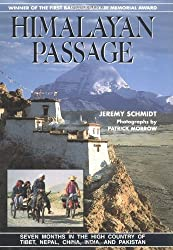 Himalayan Passage: Seven Months in the High Country of Tibet, Nepal, China, India and Pakistan