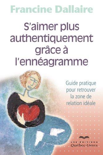 S'Aimer Plus Authentiquement Grace a l'Enneagramme  Troisime dition