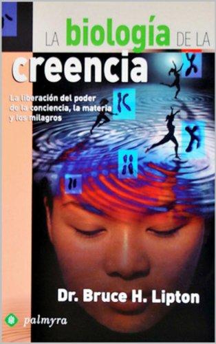 La Biología De La Creencia por Bruce Lipton