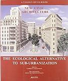 New civic architecture. The ecological alternative to sub-urbanization. Catalogo della mostra