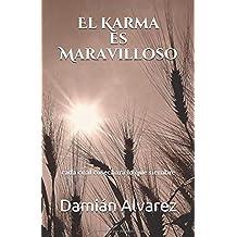 El Karma es Maravilloso: Cada cual cosechará lo que siembre