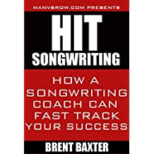 Hit Songwriting: How a Songwriting Coach Can Fast Track Your Results (English Edition)