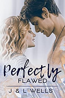 Perfectly Flawed (Moments Book 2) by [Wells, J, Wells, L]