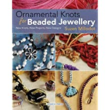 Ornamental Knots for Beaded Jewellery by Suzen Millodot (2009-01-01)