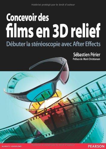 Concevoir des Films en 3D Relief par Sébastien Périer