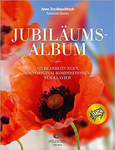 Jubiläumsalbum: 125 Bearbeitungen und Original-Kompositionen für Klavier